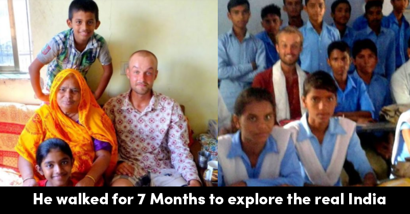 Foreign Tourist Walked For 7 Months For Exploring Real India & These Pics Deserve Your Attention